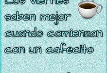 Photo of Buenos Dias Feliz Viernes Frases Para Whatsapp