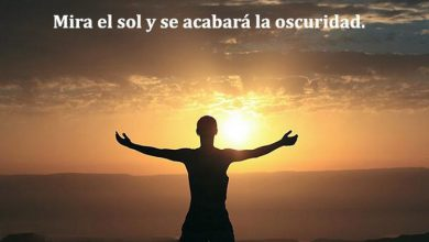 Photo of Mira El Sol Y Se Acabara La Oscuridad frases bonitas