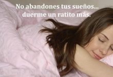 Photo of No Abandones Tus Suenos Duerme Un Ratito Mas frases bonitas